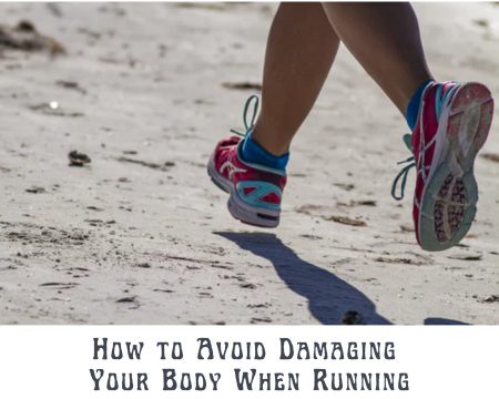 How-to-Avoid-Damaging-Your-Body-When-Running-