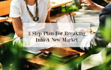 3-Step-Plan-For-Breaking-Into-A-New-Market