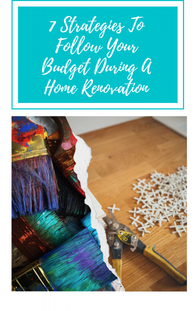7-Strategies-To-Follow-Your-Budget-During-A-Home-Renovation