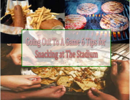 Going-Out-To-A-Game-6-Tips-for-Snacking-at-The-Stadium.