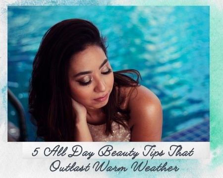 5-All-Day-Beauty-Tips-That-Outlast-Warm-Weather