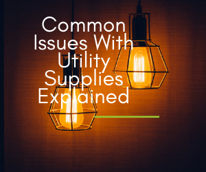 Common-Issues-With-Utility-Supplies-Explained