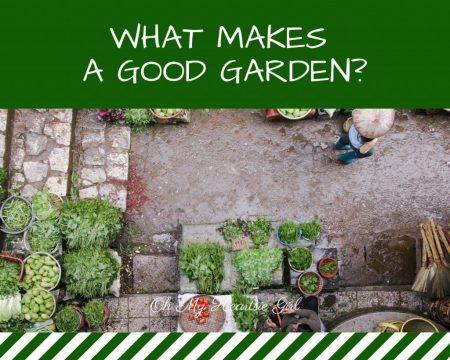 What-Makes-a-Good-Garden.