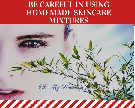Be-Careful-in-Using-Homemade-Skincare-Mixtures