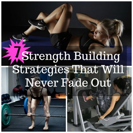 7-Strength-Building-Strategies-That-Will-Never-Fade-Out