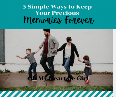 5-Simple-Ways-to-Keep-Your-Precious-Memories-Forever.