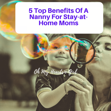 5-Top-Benefits-Of-A-Nanny-For-Stay-at-Home-Moms.