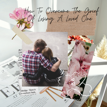 How-To-Overcome-The-Grief-Of-Losing-A-Loved-One