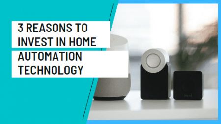 3-Compelling-Reasons-To-Invest-In-Home-Automation-Technology