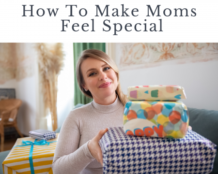 How-To-Make-Moms-Feel-Special